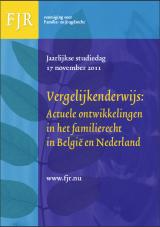 FJR Studiedag 2011 Vergelijkenderwijs: Actuele ontwikkelingen in het familierecht in België en Nederland